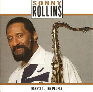 Sonny Rollins' Here's to the People